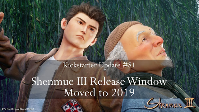 Kickstarter Update #81: Shenmue III Release Window Moved to 2019