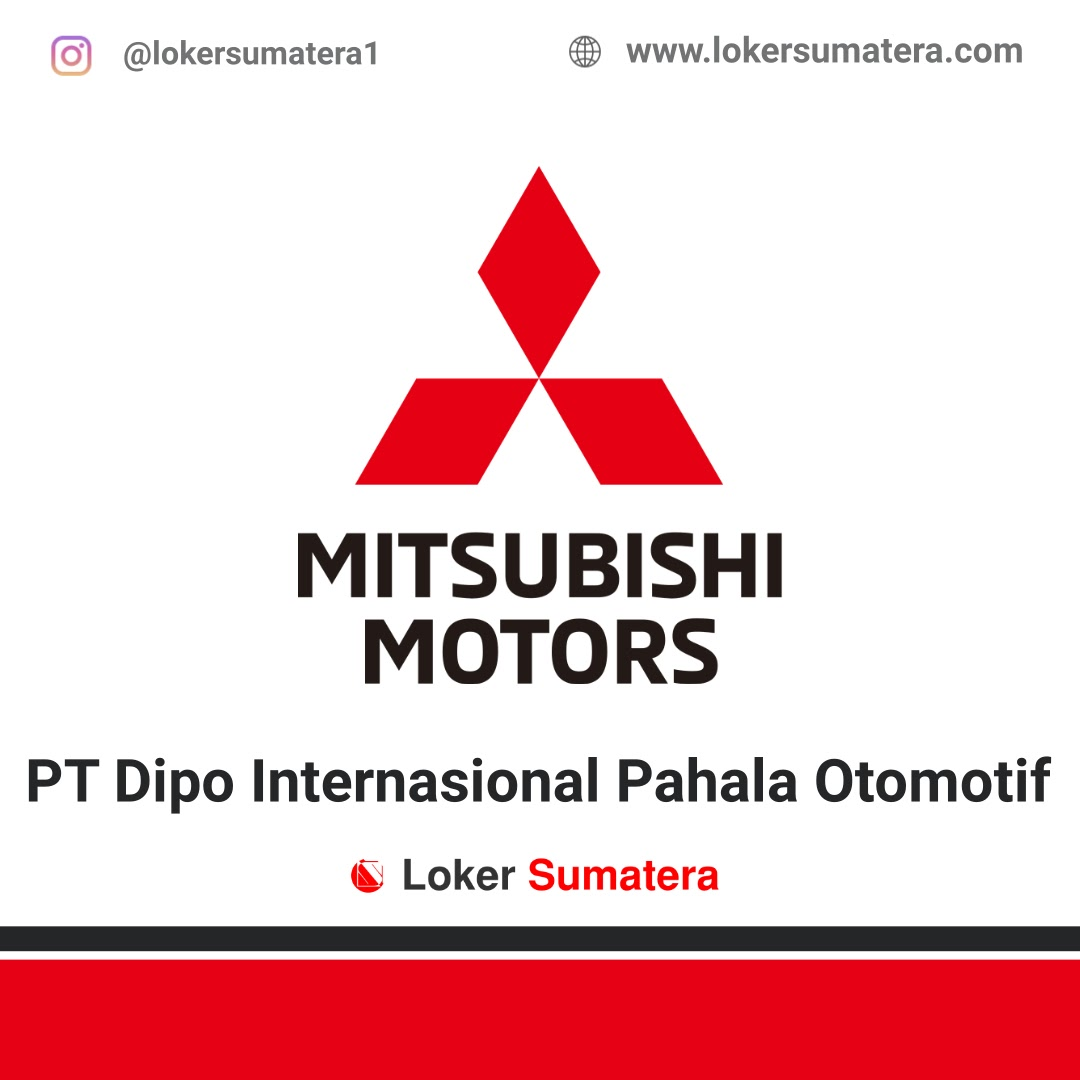 Lowongan Kerja Pekanbaru: PT Dipo Pahala Internasional Pahala Otomotif September 2020