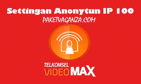 Cara Setting Anonytun Videomax Telkomsel IP 100 Terbaru 2019