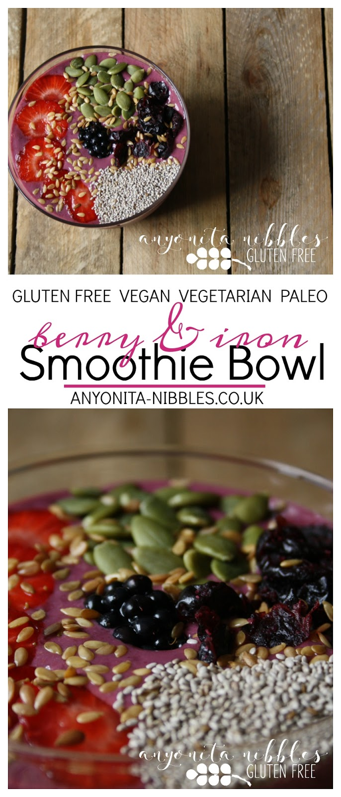 Gluten Free, Vegan, Vegetaran, Paleo Berry & Iron Smoothie Bowl | Anyonita Nibbles