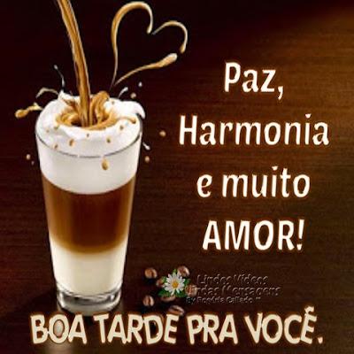 Paz, Harmonia e muito AMOR! BOA TARDE PRA VOCÊ