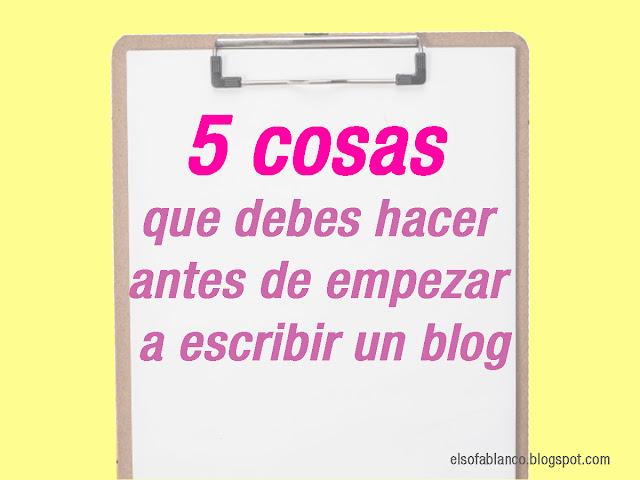 5-cosas-antes-escribir-blog