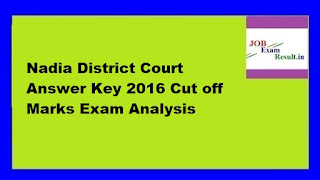 Nadia District Court Answer Key 2016 Cut off Marks Exam Analysis