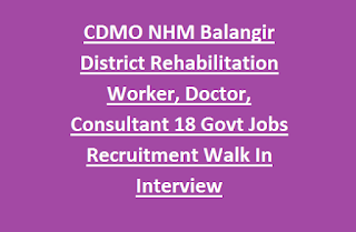 CDMO NHM Balangir District Rehabilitation Worker, Doctor, Consultant, Program Officer 18 Govt Jobs Recruitment Walk In Interview