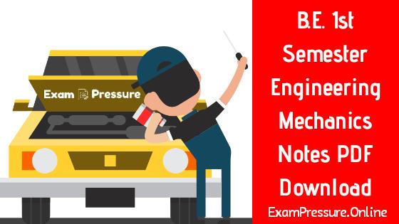 B.E. 1st Semester Engineering Mechanics Notes