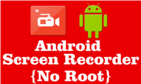 screen recording apps for android without root