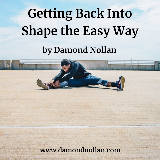 Getting Back Into Shape the Easy Way