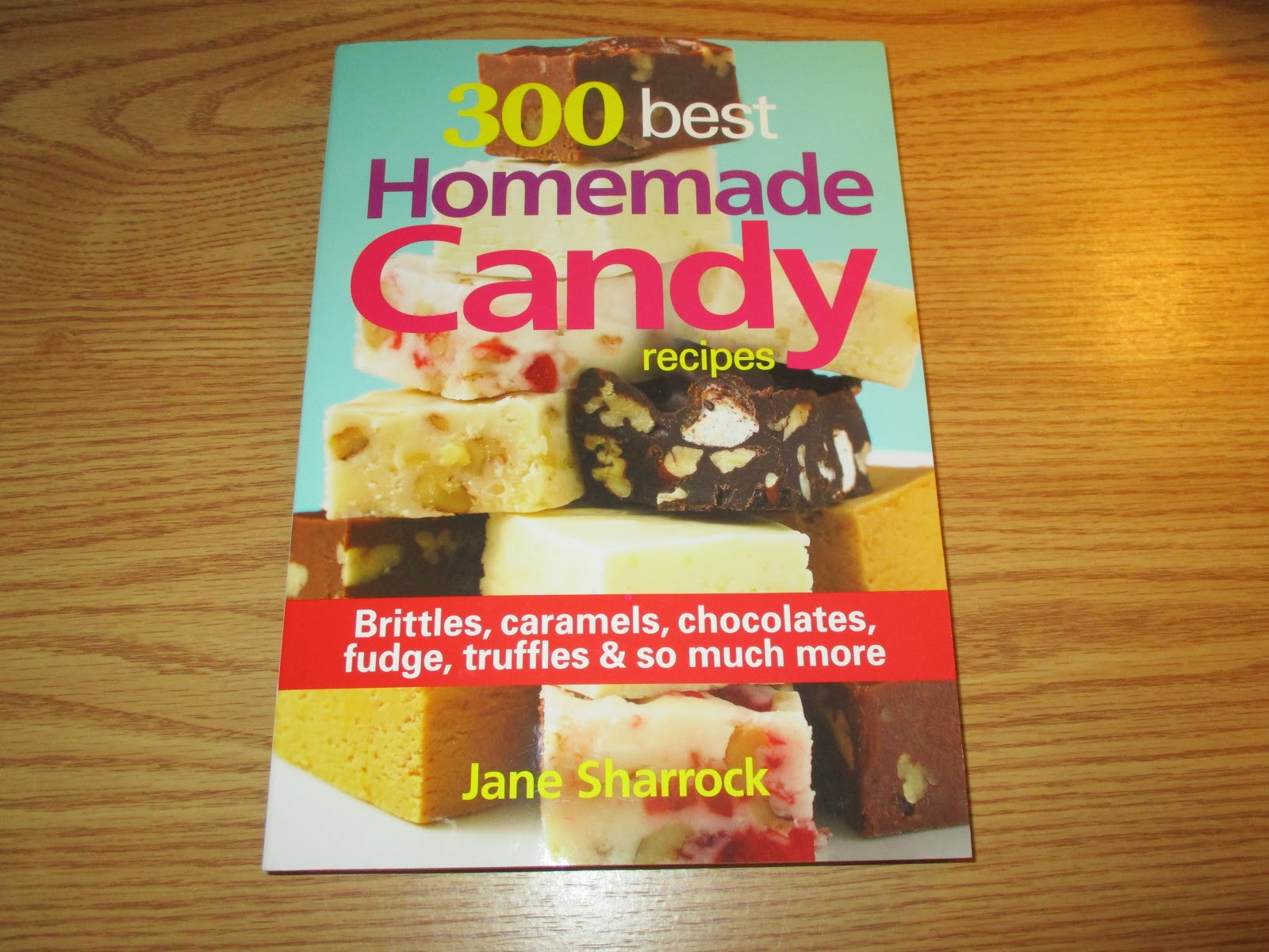 Missys Product Reviews 300 Best Homemade Candy Recipes By Jane