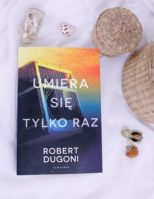 """""""Umiera się tylko raz"""" Robert Dugoni"""