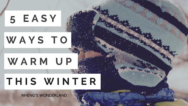 5 Easy Ways To Warm Up This Winter