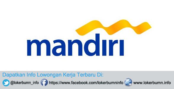 Lowongan Kerja Resmi Bank Mandiri Untuk daerah Jakarta