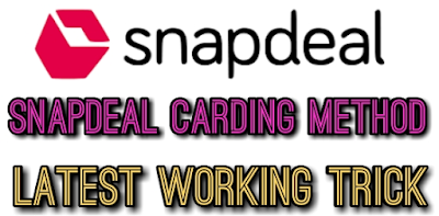 Letest Snapdeal Carding Method 100% Working Trick