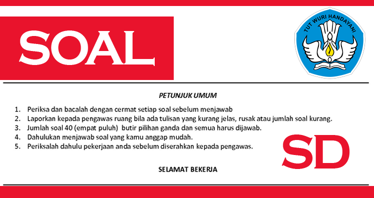 Contoh Soal UTS Bahasa Indonesia Kelas 2 SD Semester II Tahun 2016