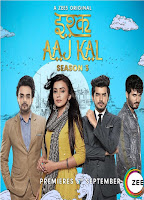 Ishq Aaj Kal Season 3 Complete Hindi 720p HDRip ESubs Download
