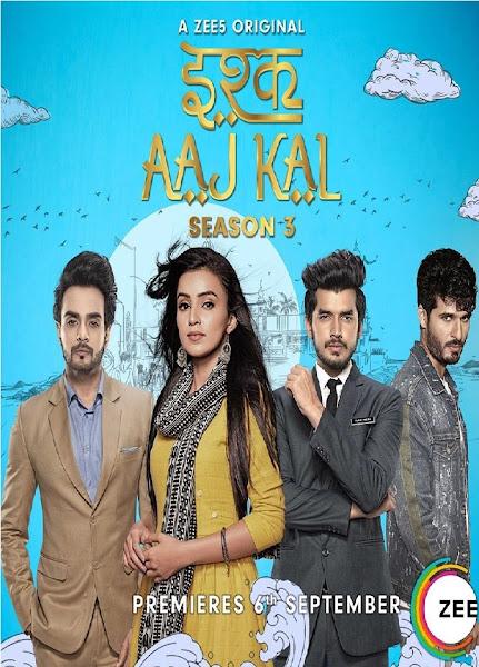 Ishq Aaj Kal Season 3 Complete Episode Wise Hindi 720p HDRip ESubs Download