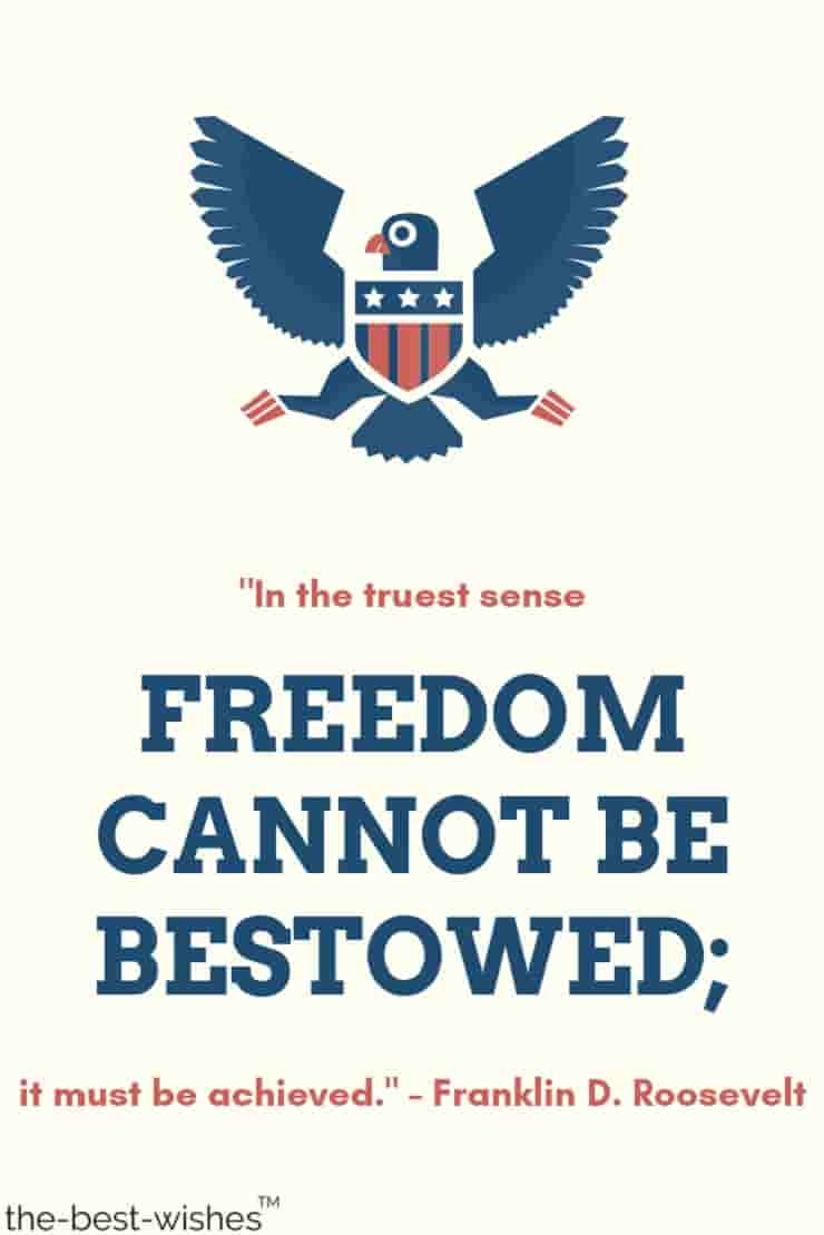 in the truest sense freedom cannot be bestowed it must be achieved quote by franklin roosevelt