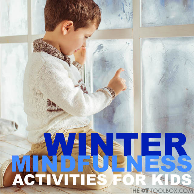 Use these winter mindfulness activities for kids this winter.