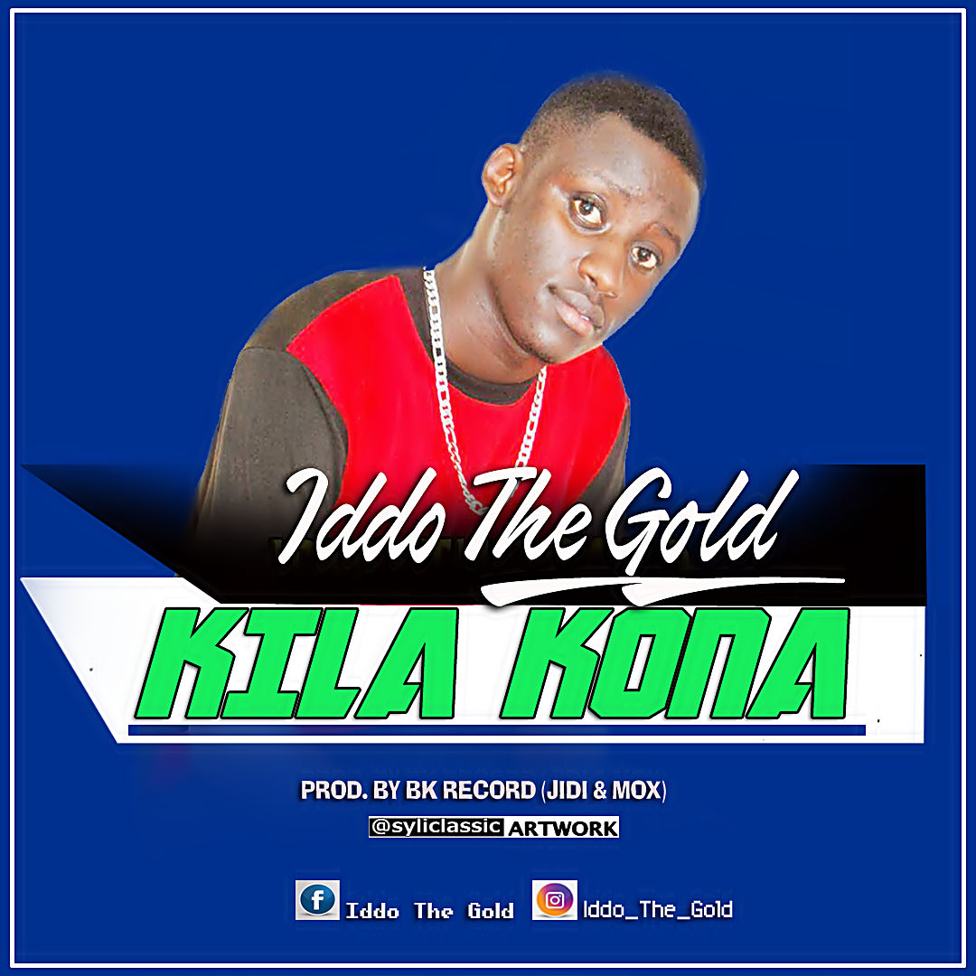 Iddo The Gold - Kila Kona |Download Mp3