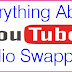 All About YouTube Audio Swapping