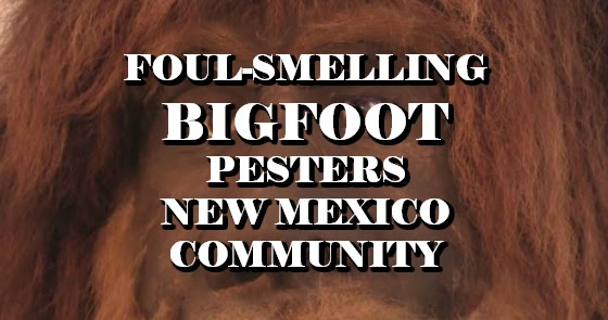 Foul-Smelling Bigfoot Pesters New Mexico Community