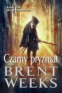 Czarny Pryzmat - Brent Weeks