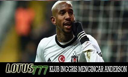 KLUB INGGRIS MENGINCAR ANDERSON