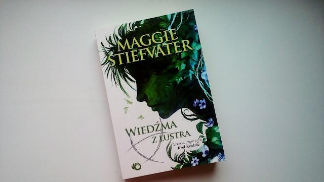 """Wiedźma z lustra"" Maggie Stiefvater"