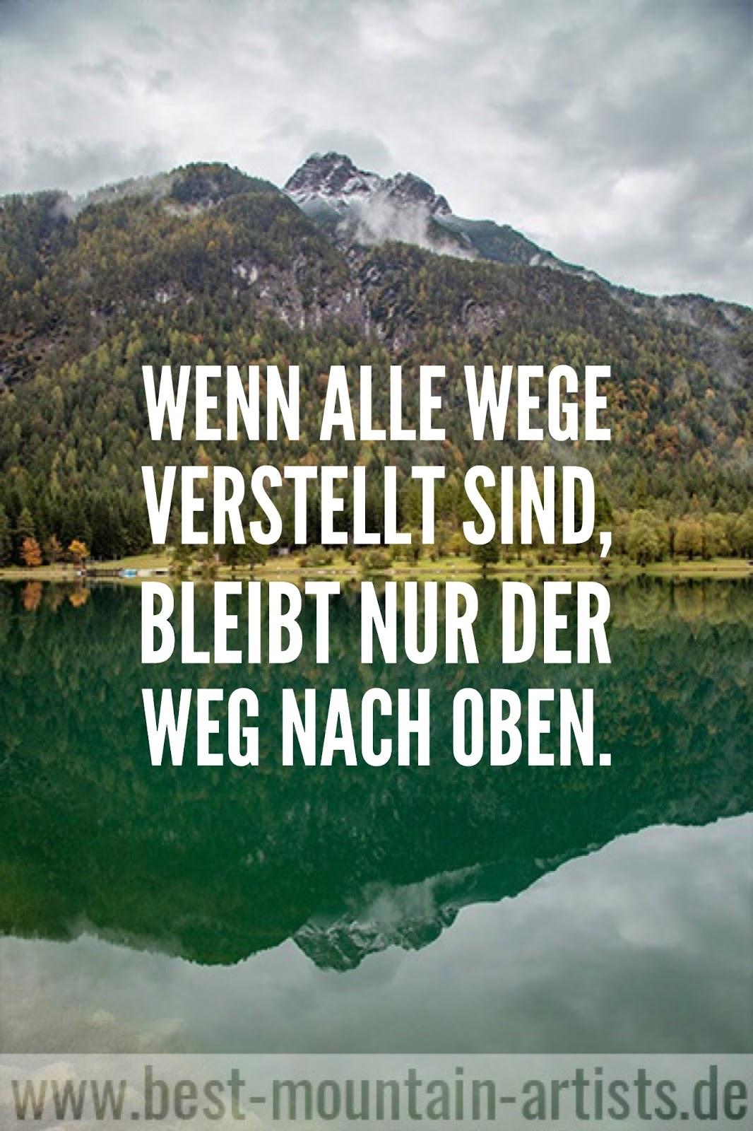 """""""Wenn alle Wege verstellt sind, bleibt nur der Weg nach oben."""", Franz Werfel"""