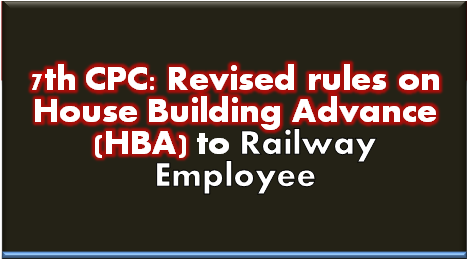 7th-cpc-revised-rules-on-hba-railway-staff