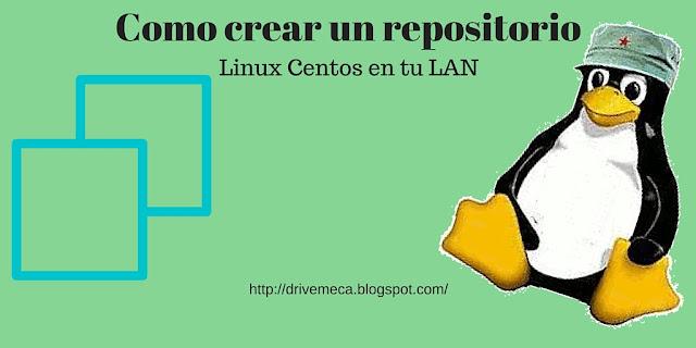 DriveMeca creando un repositorio Linux Centos en la LAN