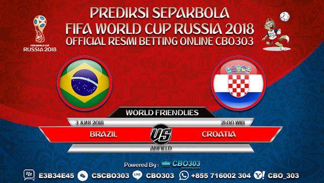 Prediksi Bola Brazil VS Croatia 03 Juni 2018