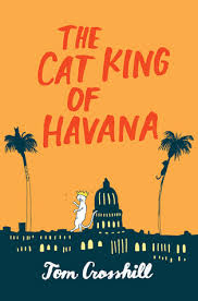 https://www.goodreads.com/book/show/25721332-the-cat-king-of-havana?ac=1&from_search=true