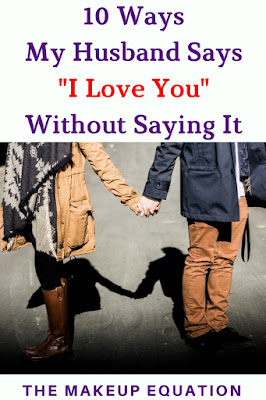 10 Ways Husbands Say I Love You Without Saying It