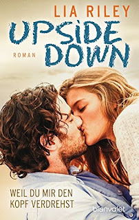 http://www.amazon.de/Upside-Down-Weil-verdrehst-Roman/dp/3734102340/ref=sr_1_1?ie=UTF8&qid=1462885877&sr=8-1&keywords=lia+riley