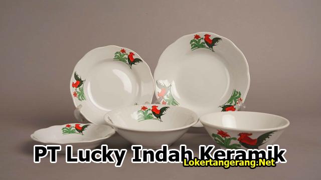 Lowongan Kerja PT Lucky Indah Keramik Tangerang 2019