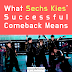 What Sechs Kies' Successful Comeback Means