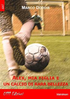 libro-0111- edizioni- alex-mia-figlia-e-un-calcio-di-rara-bellezza