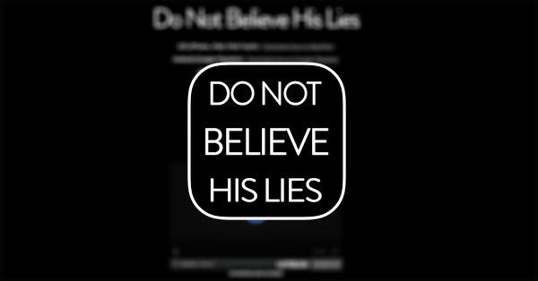 do not believe his lies اللغز الذي حير الجميع، هل تستطيع حله ؟