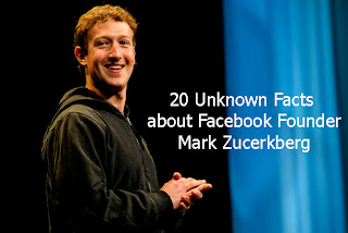 20 Unknown facts about Facebook Founder Mark Zucerkberg