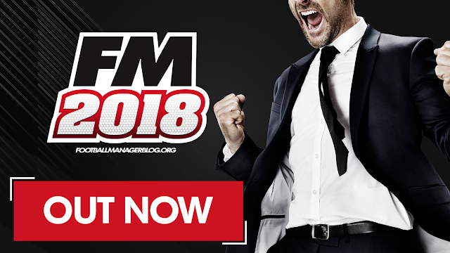 Football Manager 2018 OUT NOW