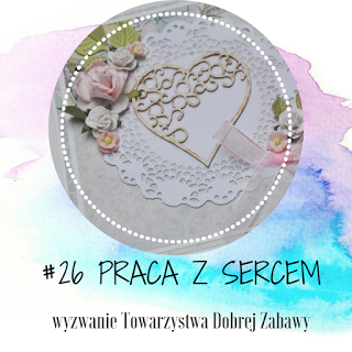 http://tdz-wyzwaniowo.blogspot.com/2018/01/praca-z-sercem-wyzwanie-26.html