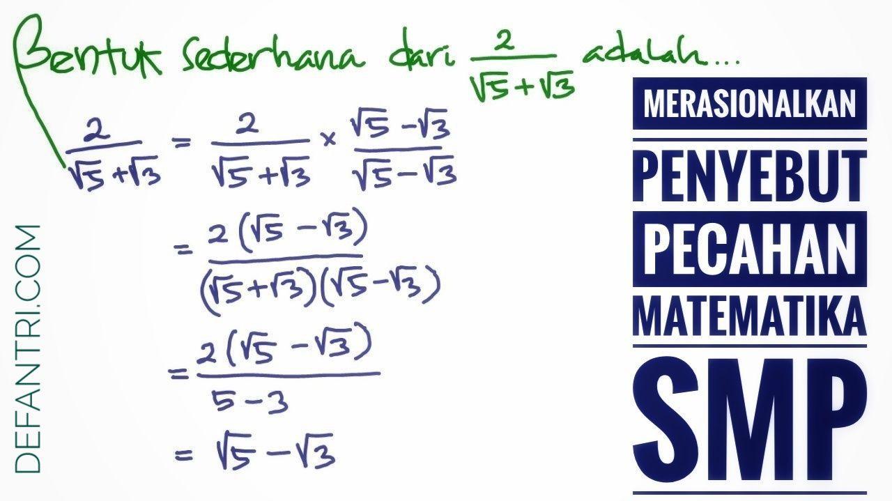 Cara Merasionalkan Penyebut Pecahan Dilengkapi Soal Latihan dan Pembahasan Untuk Matematika SMP Kelas IX Kurikulum 2013