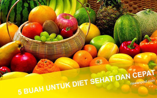 5 Buah ini Ampuh untuk Diet Cepat dan Sehat