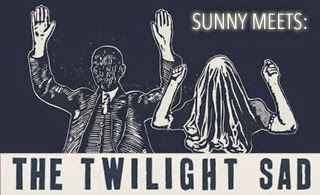 Sunny meets The Twilight Sad