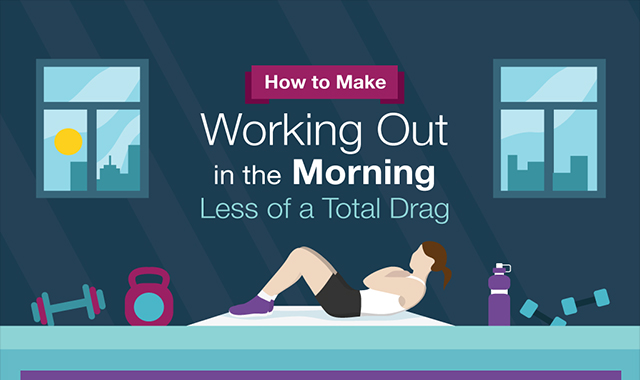 How to make working out in the morning less of a total drag