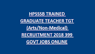 HPSSSB TRAINED GRADUATE TEACHER TGT (Arts Non-Medical) RECRUITMENT 2018 399 GOVT JOBS ONLINE
