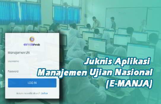 Petunjuk Teknis Aplikasi Manajemen Ujian Nasional (E-MANJA)