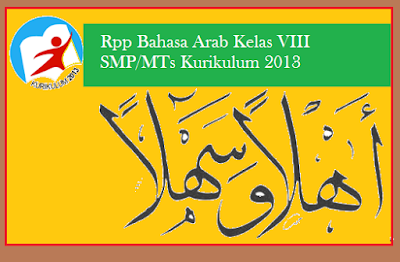 Contoh Rpp Bahasa Arab Kelas VIII SMP/MTs Kurikulum 2013