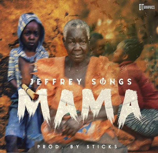 Music: Jeffery Songs – Mama |@JeffreyOgbonna