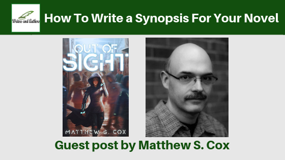 How To Write a Synopsis For Your Novel, Guest post by Matthew S. Cox